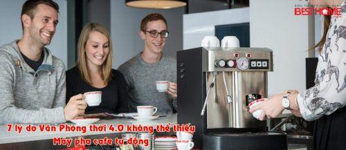 7 lý do văn phòng thời 4.0 không thể thiếu chiếc máy pha cafe tự động
