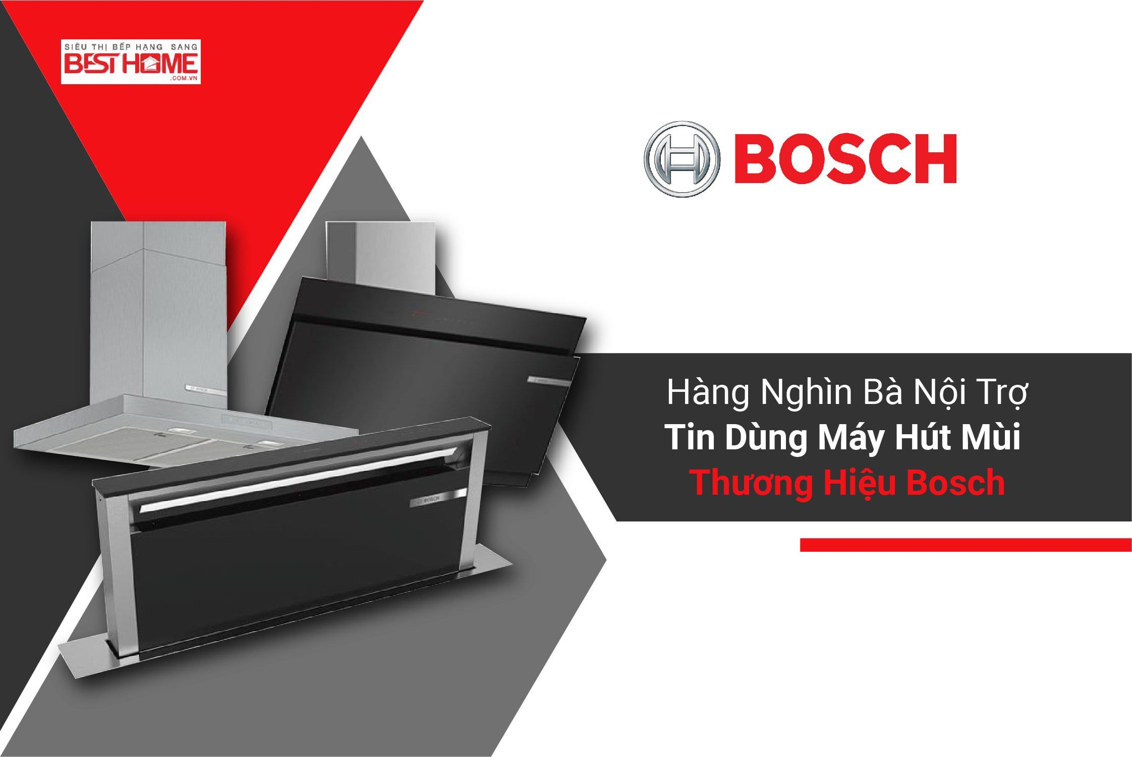 Sự thật đằng sau việc tin dùng máy hút mùi Bosch của những bà nội trợ