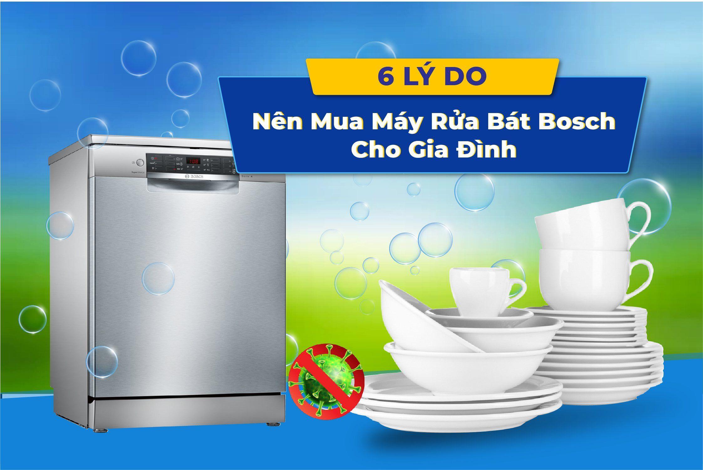 6 Lý do nên mua máy rửa bát Bosch cho gia đình