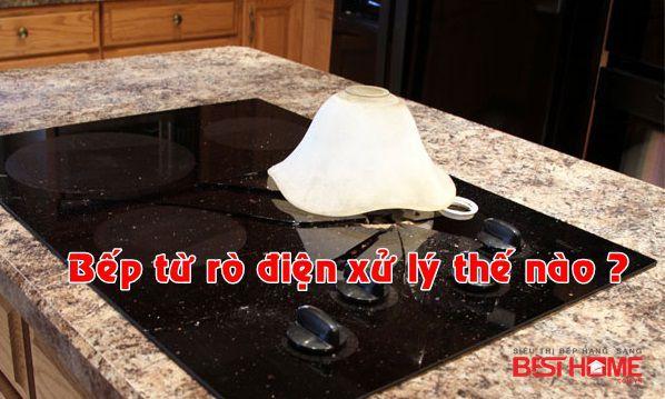 Bếp từ bị rò điện phải xử lý thế nào để an toàn tiết kiệm thời gian công sức