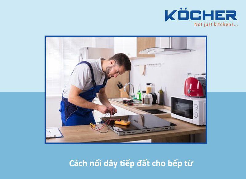 Hướng dẫn tự nối dây tiếp địa cho bếp từ trong 5 phút